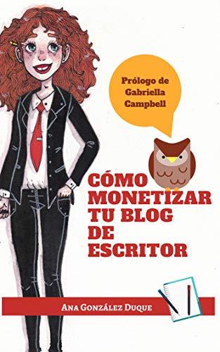Cómo monetizar tu blog de escritor por Ana González Duque