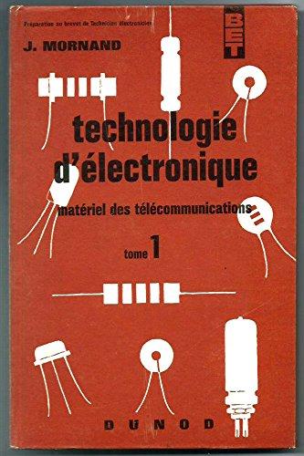 Technologie d'électronique : Matériel des télécommunications, par J. Mornand,... 3e édition... Préparation au brevet de technicien électronicien