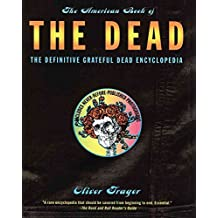 [The American Book of the Dead: The Definitive Grateful Dead Encyclopedia] (By: Oliver Trager) [published: December, 1997]