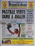 FRANCE SOIR [No 16646] du 11/02/1998 - LE NOUVEAU PREFET DE CORSE PASTILLE VERTE DURE A AVALER - LA LOI LEPAGE - DOMINIQUE VOYNET LA DANSEUSE DE TANGO PAR BOUVARD FAUT-IL RETABLIR LA PEINE DE MORT J.O. - DECEPTION FRANCAISE - MELANIE 8EME - DOPAGE EN SNOWBOARD - LA REINE DU SUPER-G - PICABO STREET...