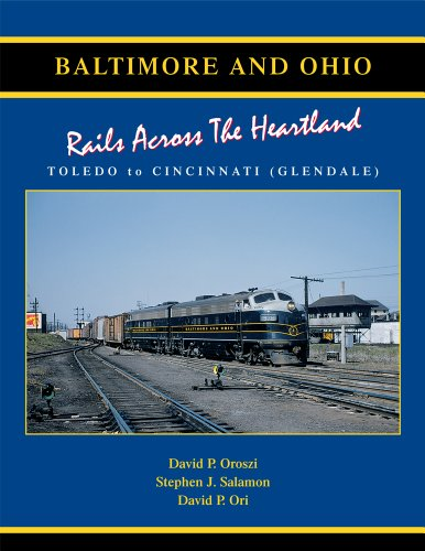 Baltimore & Ohio: Rails Across the Heartland Toledo-Cincinnati (Glendale)