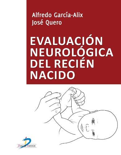 Evaluación neurológica del recién nacido por José Quero