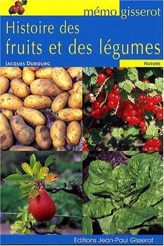Histoire des fruits et des légumes par Dubourg Jacques