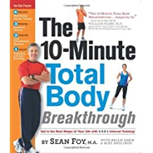 The 10-Minute Total Body Breakthrough by Sabin, Nellie, Smolinski, Mike, Foy M.A., Sean (2009) Spiral-bound