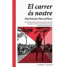 El carrer és nostre: Un viatge per la història recent de les arts de carrer i un parèntesi per pensar on són (Ciclogènesi Book 9) (Catalan Edition)