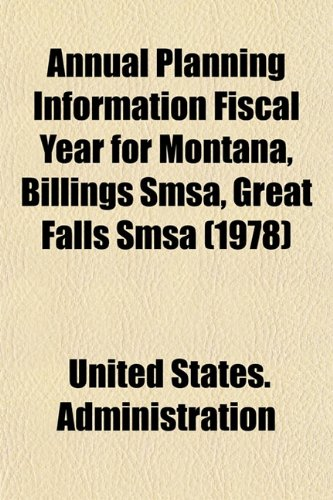 Annual Planning Information Fiscal Year for Montana, Billings Smsa, Great Falls Smsa (1978)