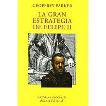 La gran estrategia de Felipe II (El Libro Universitario - Ensayo)