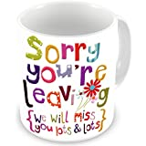 Factorywala Sorry You're Leaving We Will Miss You Lots & Lots Floral Text Print Ceramic Coffee Mug, 330 Ml
