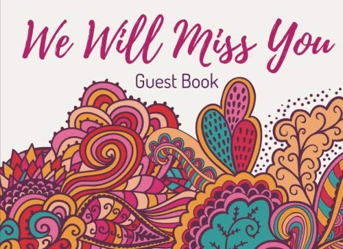 We Will Miss You Guest Book: Farewell Signature Guest Registration Book - Bon Voyage & Graduation Party - Sorry Your Leaving Memory & Message Keepsake por Aname Memory Books