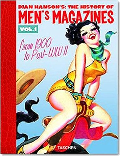 The History of Men's Magazines : Volume 1, 1900 to Post-WW II
