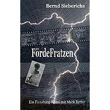 FördeFratzen: Ein Flensburg-Krimi mit Mark Rytter