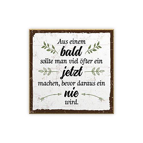TypeStoff Holzschild mit Spruch – Bald – JETZT – NIE – im Vintage-Look mit Zitat als Geschenk und Dekoration zum Thema Familie, Freundschaft und Liebe