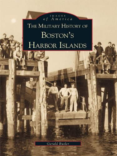 the-military-history-of-bostons-harbor-islands-images-of-america-english-edition