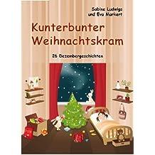 Kunterbunter Weihnachtskram - 26 Dezembergeschichten