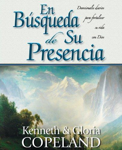 En Busqueda de Su Presencia: Pursuit of His Presence Devotional