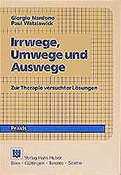 Irrwege und Umwege: Zur Therapie versuchter Lösungen