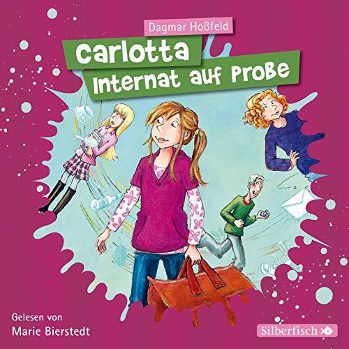 Carlotta 1: Carlotta - Internat auf Probe: 2 CDs (Auf Cd Für Hörbücher Kinder)