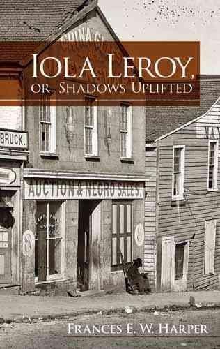 [Iola Leroy, or, Shadows Uplifted] (By (author) Frances Ellen Watkins Harper) [published: January, 2011]