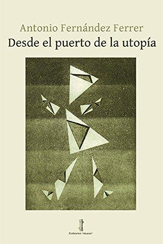 Desde el Puerto de la Utopía (Colección Arrayanes)