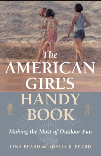 The American Girl S Handy Book Making The Most Of Outdoor Fun