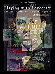 Playing with lovecraft. tentacular influences in popular games (English Edition)