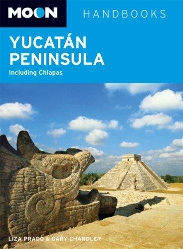 Moon Yucat??n Peninsula: Including Chiapas (Moon Handbooks) by Liza Prado (2007-09-28)