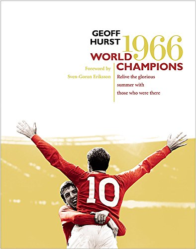 World Champions: Relive the Glorious Summer of 1966 por Geoff Hurst