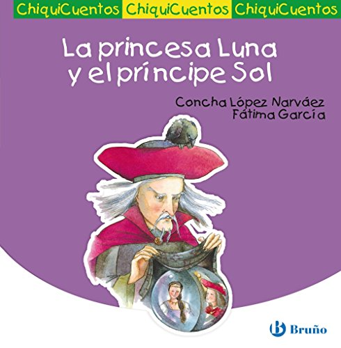 La princesa Luna y el príncipe Sol (Castellano - A Partir De 3 Años - Cuentos - Chiquicuentos)