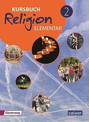 Kursbuch Religion Elementar 2 - Neuausgabe: Arbeitsbuch für den Religionsunterricht im 7./8. Schuljahr, Schülerband (Kursbuch Religion Elementar Neuausgabe 2016)