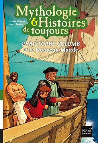 CHRISTOPHE COLOMB et le Nouveau Monde par Hélène Kérillis