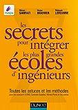 Les secrets pour intégrer les plus grandes écoles d'ingénieurs (Hors collection) (French Edition)