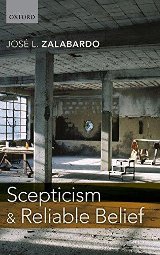 Scepticism and Reliable Belief por José L. Zalabardo