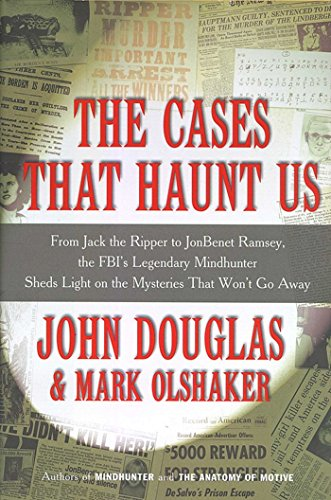 Douglas Light (The Cases That Haunt Us: From Jack the Ripper to Jon Benet Ramsey, The FBI's Legendary Mindhunter Sheds New Light on the Mysteries That Won't Go Away (English Edition))