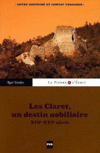 Entre Dauphiné & Comtat venaissin : les Claret, un destin nobiliaire (XIVe-XVIe siècle)