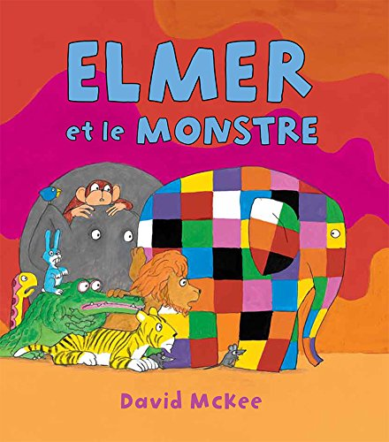 Elmer et le monstre par David McKee