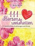 111 Herzensweisheiten: Geschichten, Erzählungen und Zitate