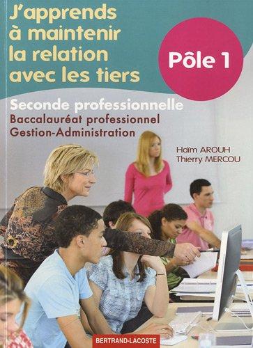 J'apprends  maintenir la relation avec les tiers 2e Bac pro gestion-administration : Ple 1