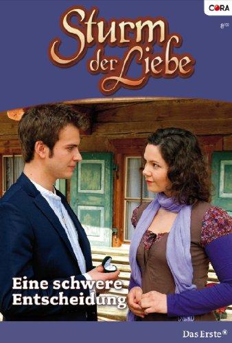 Sturm der Liebe 47: Eine schwere Entscheidung [Kindle Edition]