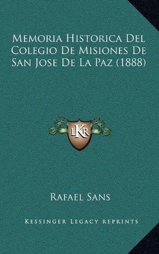 Memoria Historica del Colegio de Misiones de San Jose de La Paz (1888) por Rafael Sans