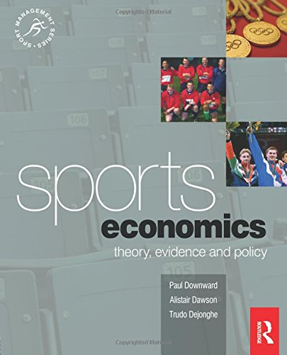 Sports Economics: Theory, Evidence and Policy (Sport Management Series)