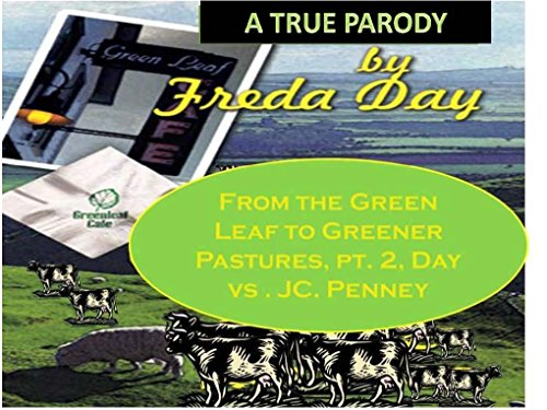 From the Green Leaf to Greener Pastures, Pt. 2 : Day vs. J. C. Penney (From the Green Leaf to Greener Pastures, Bk. 1) (English Edition)