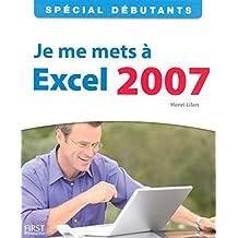 Spécial Débutants - Je me mets à Excel 2007