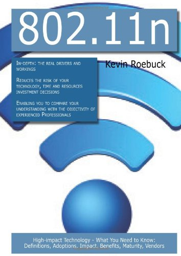 802.11n: High-impact Technology - What You Need to Know: Definitions, Adoptions, Impact, Benefits, Maturity, Vendors (Paperback)-cover