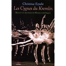 Les cygnes du Kremlin: Ballet et pouvoir en Russie soviétique
