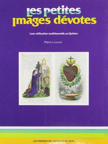 Petites Images Devotes Leur Utilisation Traditionnelle au Quebec par Lessard P