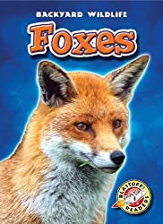 Foxes (Blastoff! Readers: Backyard Wildlife) (Blastoff Readers. Level 1) by Emily Green (2010-08-08)