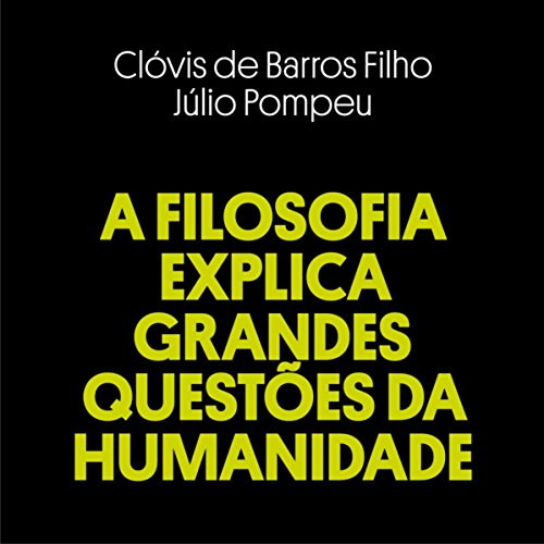 A Filosofia Explica Grandes Questões da Humanidade [Philosophy Explains Big Questions of Humanity] De Barro Grande