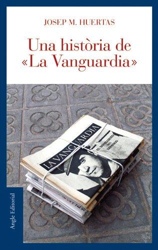 Una història de 'La Vanguardia' (El fil d'Ariadna) por Josep Maria Huertas