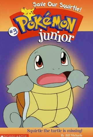 Save Our Squirtle Squad (Pokemon Junior Chapter Books) by Bill Michaels (16-Dec-2000) Paperback