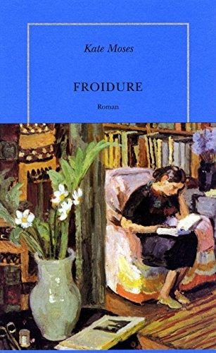 Froidure par Kate Moses
